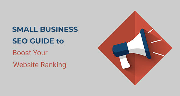 Small Business SEO Guide to Boost Your Website Ranking