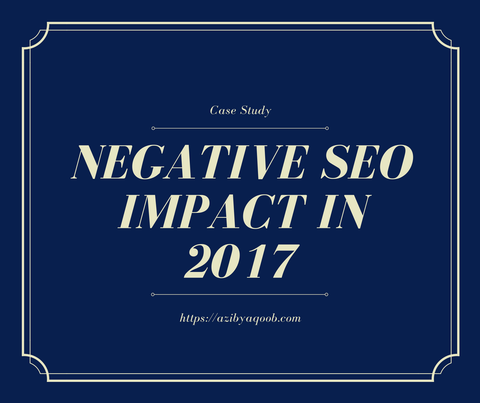 Negative SEO Impact in 2019 (Case Study)
