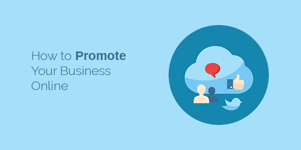 13 Proven Ways to Promote Your Business Online