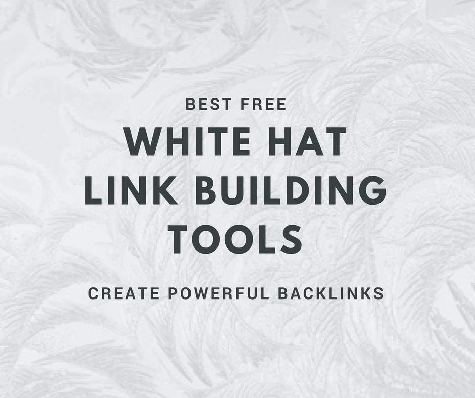 Best Free White Hat Link Building Tools