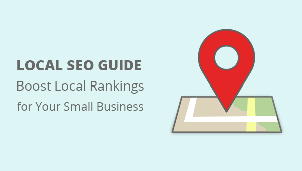 Local SEO Guide 2018 – Boost Local Rankings for Your Business