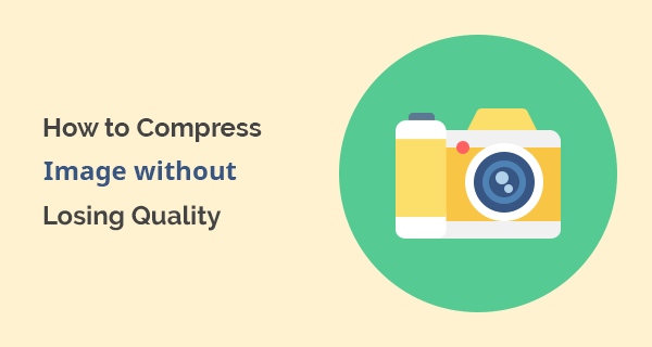 How to Compress Image without Losing Quality