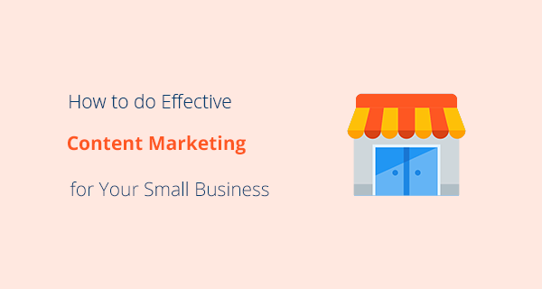 How to do effective content marketing for your small business website