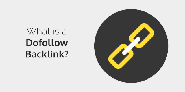 What is a Dofollow Backlink? How You Can Create Powerful Links