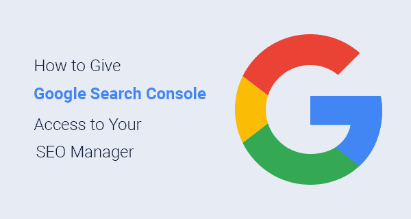 How to give Google Search Console access to your SEO manager