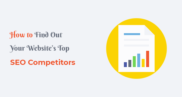 How to Find Out Your Website Top SEO Competitors?