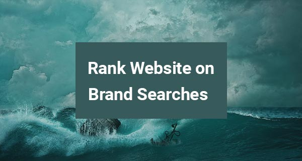 Rank your website higher on brand name