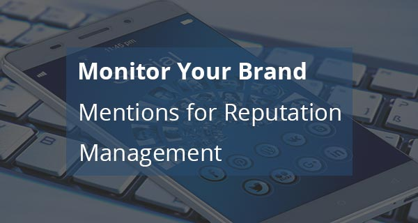 Monitor Your Brand Mentions