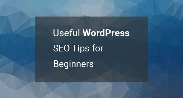 Useful WordPress SEO tips for beginners