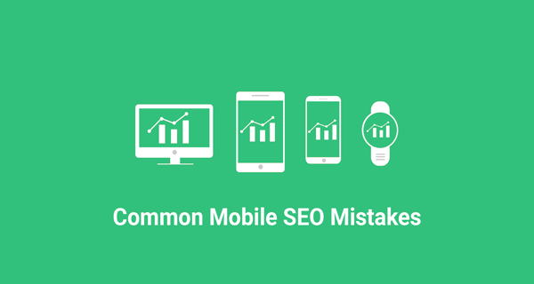 Common Mobile SEO Mistakes