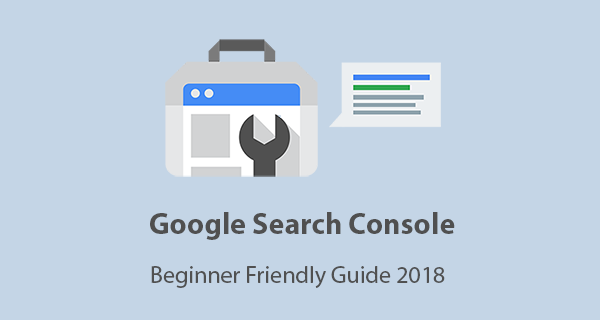 Google Search Console Guide for Beginners