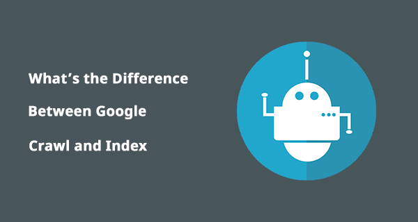 difference between google index and google crawl