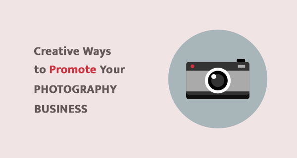 How to effectively promote your photography business?