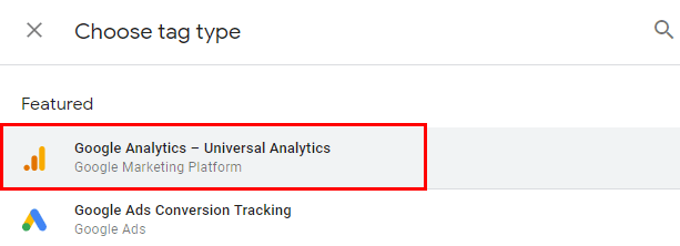 Select a Tag Type as Google Analytics - Universal Analytics