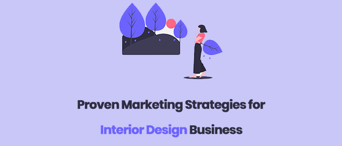 Proven Marketing Strategies for Interior Design Business