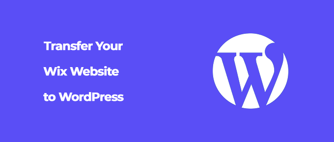 Transfer Your Wix Website to WordPress